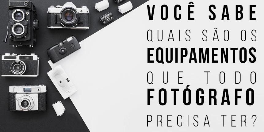 Blog IpsisPro equipamento-que-todo-fotografo-precisa-ter Cinco equipamentos fotográficos que todo profissional precisa ter