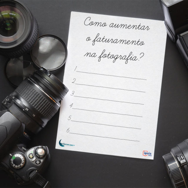 Blog IpsisPro como-aumentar-faturamento-na-fotografia-640x640 Como aumentar o faturamento na fotografia - Por Ana Campbell